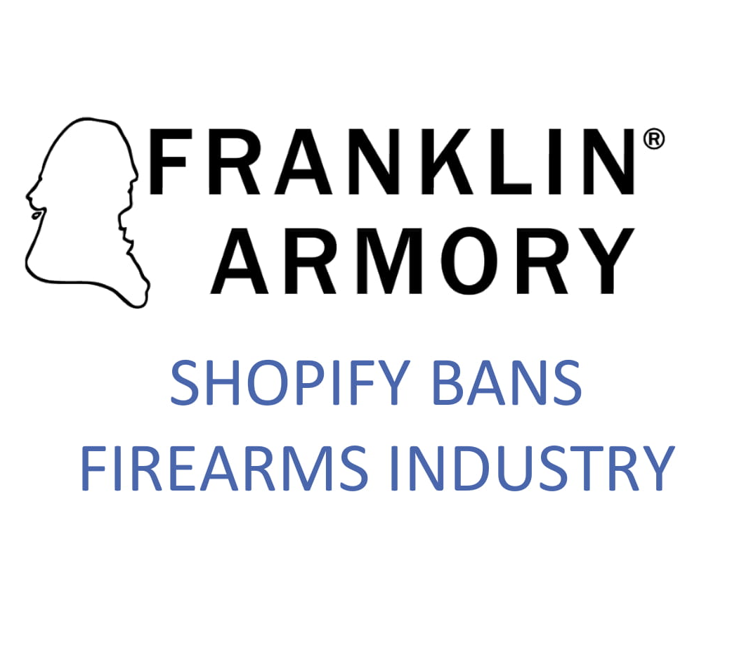 SHOPIFY DISCRIMINATES AND SHUTS DOWN FIREARM MANUFACTURERS FROM USING THEIR SERVICE