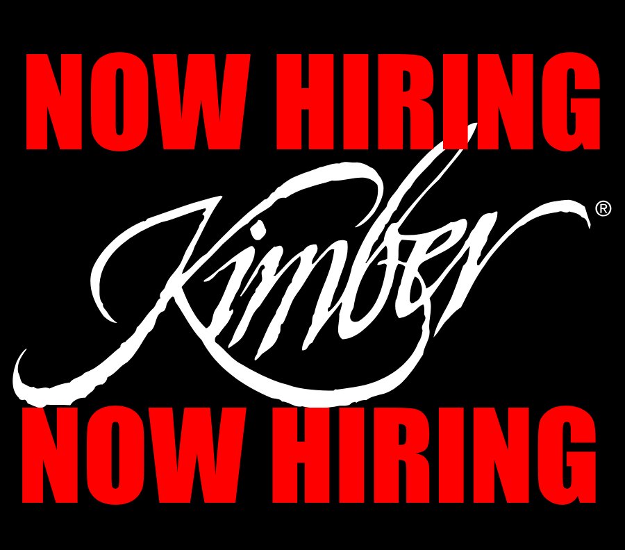 INDUSTRY EMPLOYMENT: KIMBER ANNOUNCES NEW JOB OPENING!!!