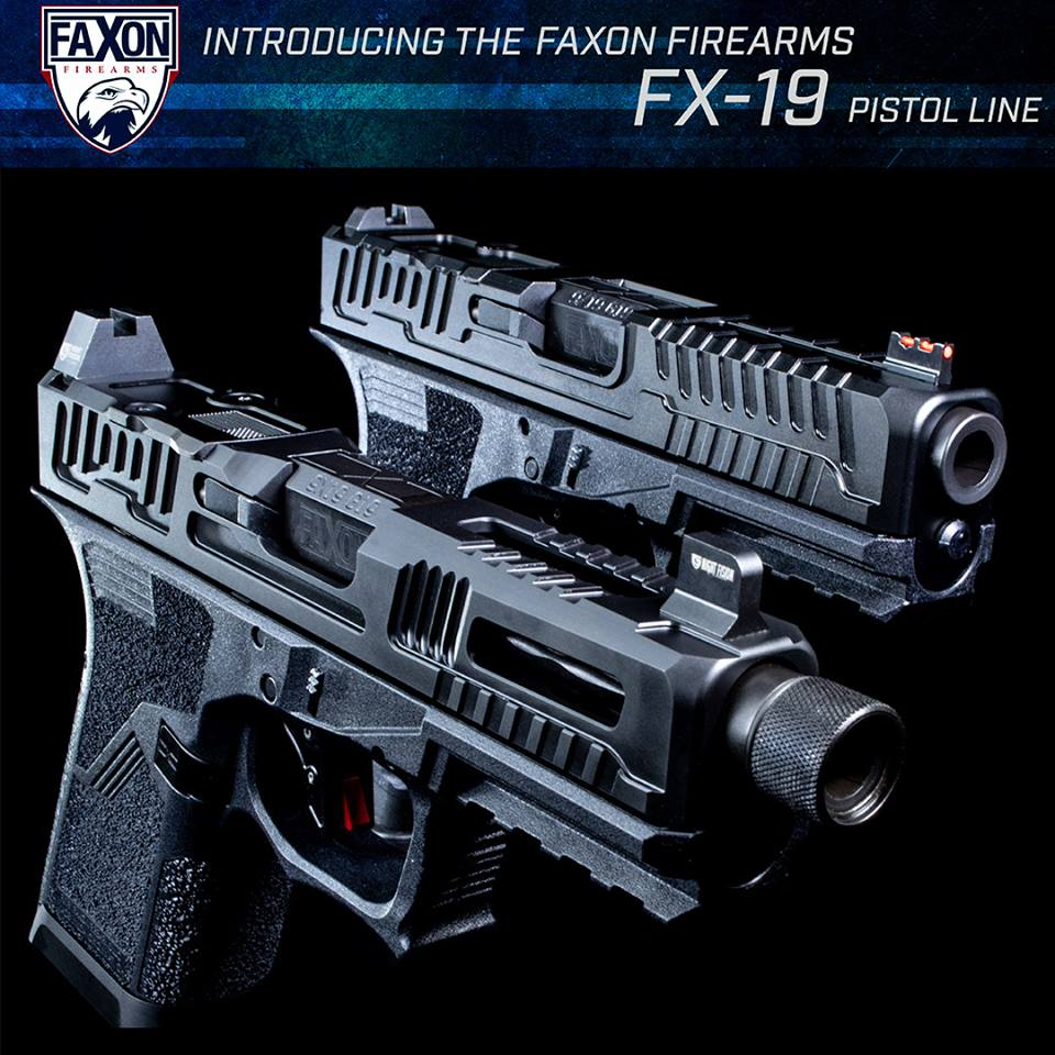 FAXON FIREARMS ANNOUNCES THE FX-19 SERIES OF PISTOLS! NEW FOR 2019!!
