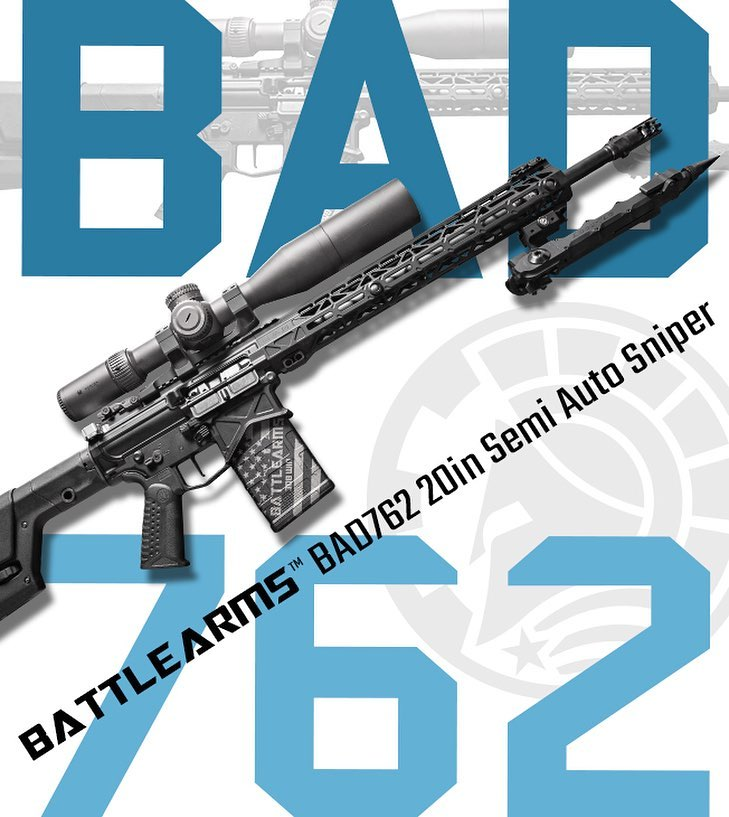 BATTLE ARMS DEVELOPMENT RELEASES NEW RIFLE IN THE BAD762 SEMI AUTO SNIPER SYSTEM RIFLE SERIES!!!