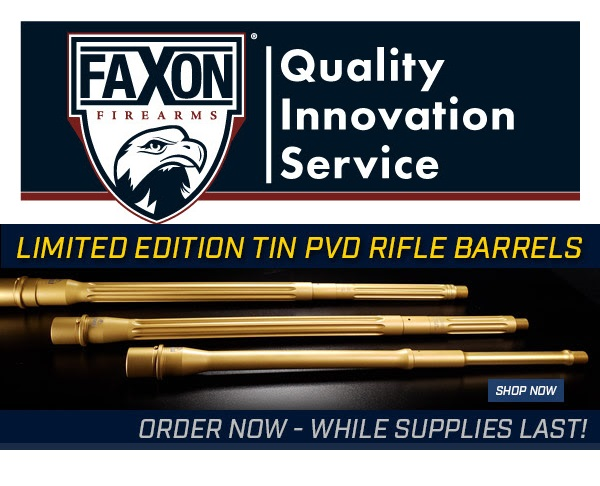 FAXON FIREARMS SHOWS OFF LIMITED EDITION TIN PVD AR15 RIFLE BARRELS!!