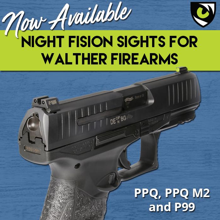 NIGHT FISION SHOWS SUPPORT FOR WALTHER WITH NEW NIGHT SIGHTS